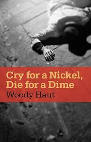 Cry for a Nickel, Die for a Dime